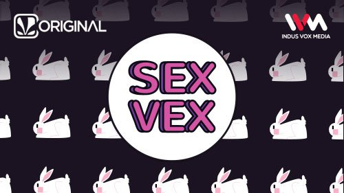 Sex Vex - Saavn - English Podcast - Download and Listen Free