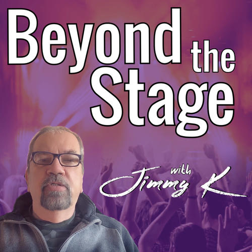 Beyond the Stage with Jimmy K