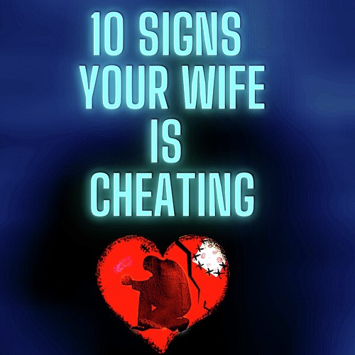 Your wife online signs is cheating 10 (Not