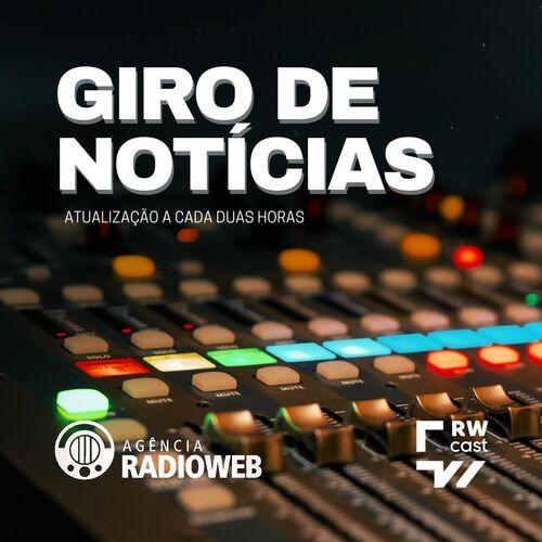 Giro de Notícias - Agência Radioweb