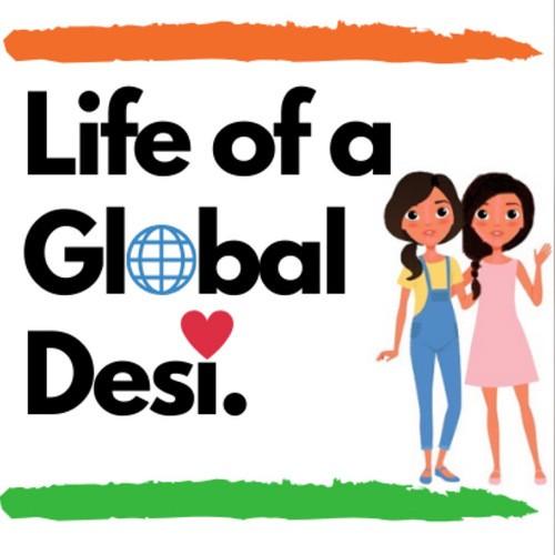 Life of a Global Desi