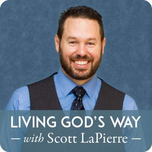 Living God's Way with Scott LaPierre