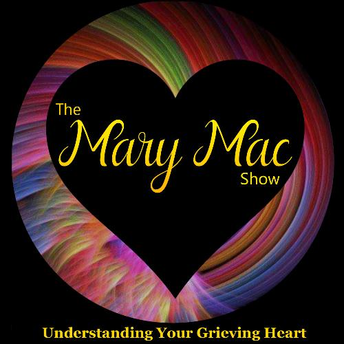 The Mary Mac Show   Grieving After a Loved One's Death