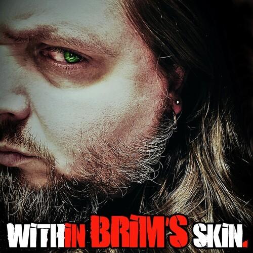 Within Brim's Skin